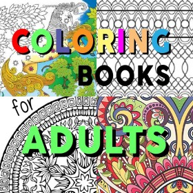 coloring books for adults (and kids)