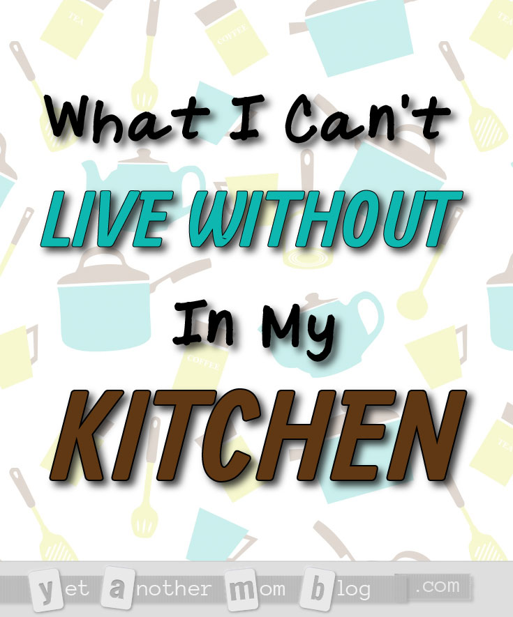 What I Can't Live Without In My Kitchen - some of my absolute favorite kitchen gadgets and products. Space savers, time savers, cleanup savers, and just cool products!